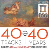 40 Tracks for 40 Years: Delos' 40th Anniversary Celebration!