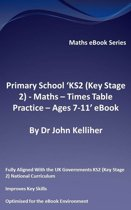 """Primary School """"KS2 (Key Stage 2) - Maths – Times Table Practice - Ages 7-11' eBook"""