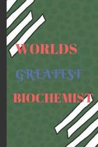 World's Greatest Biochemist