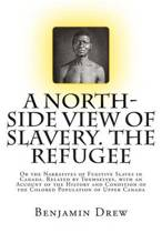 A North-Side View of Slavery. the Refugee