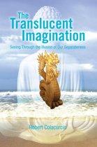 The Translucent Imagination