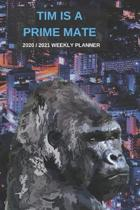 2020 / 2021 Two Year Weekly Planner For Tim Name - Funny Gorilla Pun Appointment Book Gift - Two-Year Agenda Notebook: Primate Humor - Month Calendar: