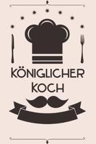 K�niglicher Koch: Kochbuch Rezepte-Buch liniert DinA 5, um eigene Rezepte und Lieblings-Gerichte zu notieren f�r K�chinnen und K�che