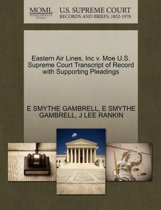 Eastern Air Lines, Inc V. Moe U.S. Supreme Court Transcript of Record with Supporting Pleadings