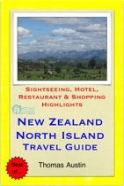 New Zealand, North Island Travel Guide - Sightseeing, Hotel, Restaurant & Shopping Highlights (Illustrated)