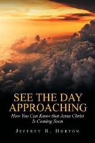 See the Day Approaching