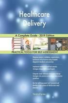 Healthcare Delivery A Complete Guide - 2019 Edition