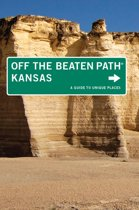 Kansas Off the Beaten Path(r): A Guide to Unique Places