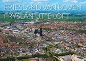 Luchtfotografie Nederland van boven - Friesland van boven