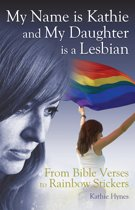 My Name is Kathie and My Daughter is a Lesbian: From Bible Verses to Rainbow Stickers