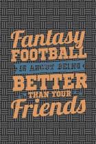 Fantasy Football Is about Being Better Than Your Friends
