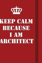 Keep Calm Because I Am Architect: Writing careers journals and notebook. A way towards enhancement