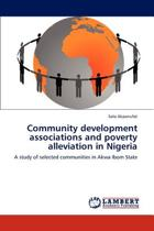Community Development Associations and Poverty Alleviation in Nigeria