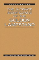 The Ultimate Significance of the Golden Lampstand