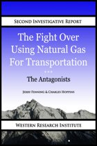 The Fight Over Using Natural Gas for Transportation: Antagonists
