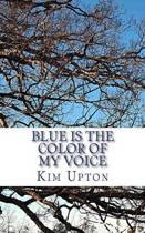Blue Is the Color of My Voice