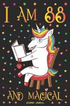Unicorn Journal I am 88 and Magical: A Happy Birthday 88 Years Old Unicorn Journal Notebook for Women with UNIQUE UNICORNS INSIDE, Story Space for Wri