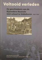 Voltooid verleden - De geschiedenis van de Bijzondere Neutrale ULO-school te Siddeburen 1921-1955.