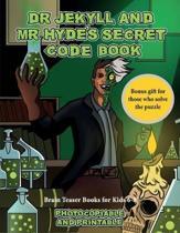 Brain Teaser Books for Kids 6 -8 (Dr Jekyll and Mr Hyde's Secret Code Book)