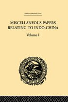 Miscellaneous Papers Relating to Indo-China: Volume I
