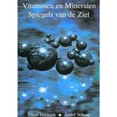 VITAMINEN EN MINERALEN, SPIEGELS VAN DE ZIEL - DEEL 3