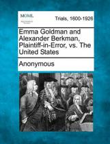 Emma Goldman and Alexander Berkman, Plaintiff-In-Error, vs. the United States