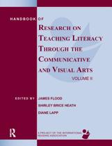 Handbook of Research on Teaching Literacy Through the Communicative and Visual Arts, Volume II