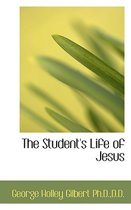 The Student's Life of Jesus