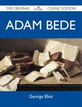 Adam Bede - The Original Classic Edition