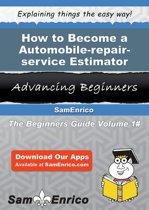 How to Become a Automobile-repair-service Estimator