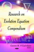 Evolution Equations Research Compendium