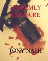 Unseemly Exposure