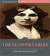 The Flower Fables (Illustrated Edition)
