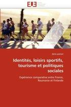 Identit�s, Loisirs Sportifs, Tourisme Et Politiques Sociales