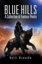 Blue Hills: a Collection of Fantasy Poetry