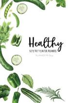 Healthy- Keto Diet Plan For Beginners Planner 90 Days