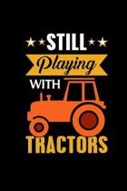 Still Playing With Tractors