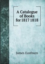 A Catalogue of Books for 1817 1818