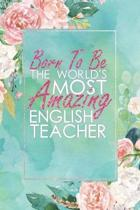 Born to Be the World's Most Amazing English Teacher