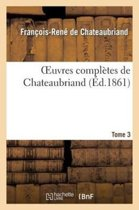 Oeuvres Compl tes de Chateaubriand. Tome 3