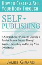 How to Create & Sell Your Book Through Self Publishing