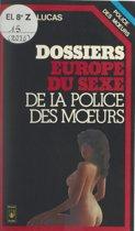 Les dossiers Europe du sexe de la Police des mœurs