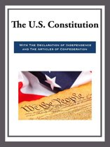The US Constitution with the Declaration of Independence and the Articles of Confede