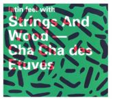 Latin Feel With Strings And Wood - Ch Cha Des Etuv