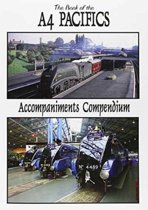 The Book of the A4 Pacifics Accompaniments Compendium