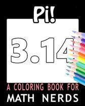 Pi! a Coloring Book for Math Nerds