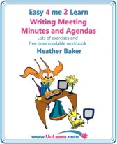 Writing Meeting Minutes and Agendas; Taking Notes of Meetings, Sample Minutes and Agendas, Ideas for Formats and Templates