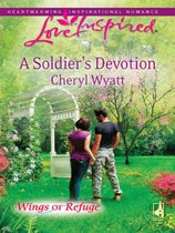 A Soldier's Devotion (Mills & Boon Love Inspired) (Wings of Refuge, Book 6)