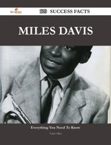 Miles Davis 120 Success Facts - Everything you need to know about Miles Davis