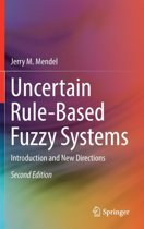 Uncertain Rule-Based Fuzzy Systems